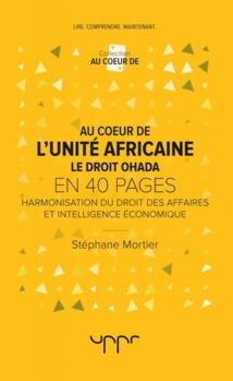 Au cœur de l'unité africaine - Le droit OHADA, Harmonisation du droit des affaires et intelligence économique