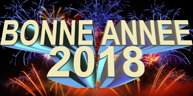 BONNE ANNEE 2018 ! FELIZ AÑO NUEVO 2018 ! BONNE ANNEE 2018 !  FELIZ AÑO 2018 !