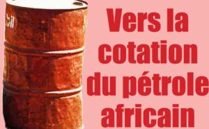 L'Afrique veut coter son pétrole en Afrique