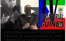 Luc Michel dit tout sur les commanditaires de la tentative de coup d'Etat contre Obiang Nguema Mbasogo